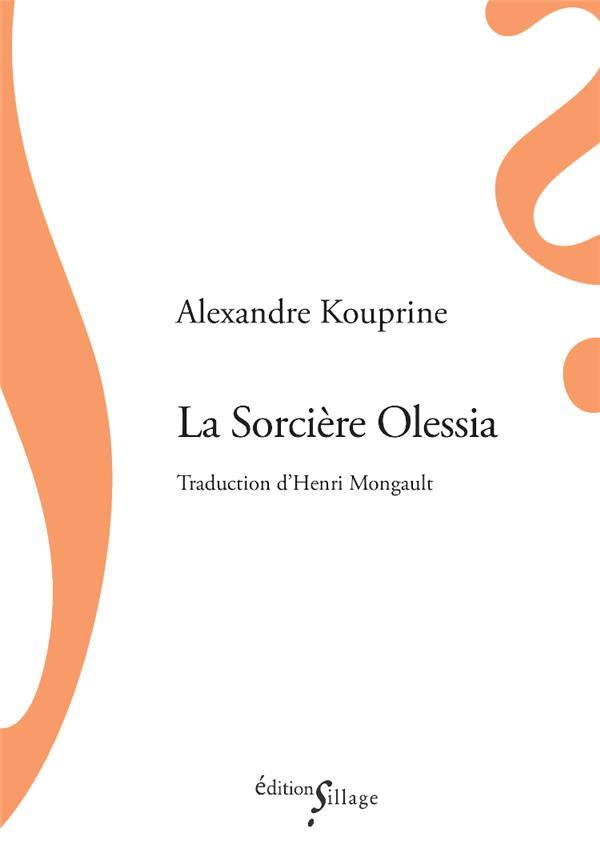 LA SORCIERE OLESSIA KOUPRINE ALEXANDRE SILLAGE