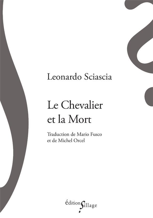 LE CHEVALIER ET LA MORT SCIASCIA/ORCEL/FUSCO SILLAGE