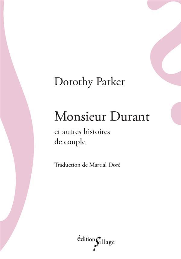 MONSIEUR DURANT ET AUTRES HISTOIRES DE COUPLE PARKER/DORE SILLAGE