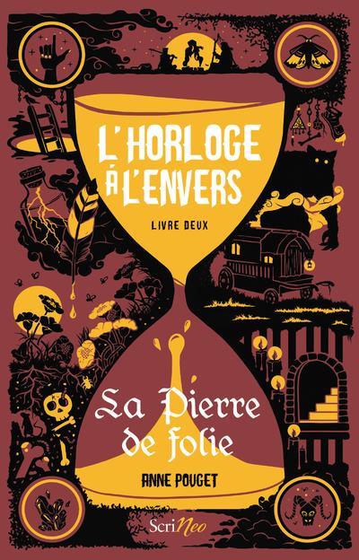 L'HORLOGE A L'ENVERS T.2 : LA PIERRE DE FOLIE
