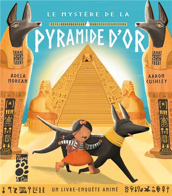 LE MYSTERE DE LA PYRAMIDE D'OR XXX TIGRE ET CIE