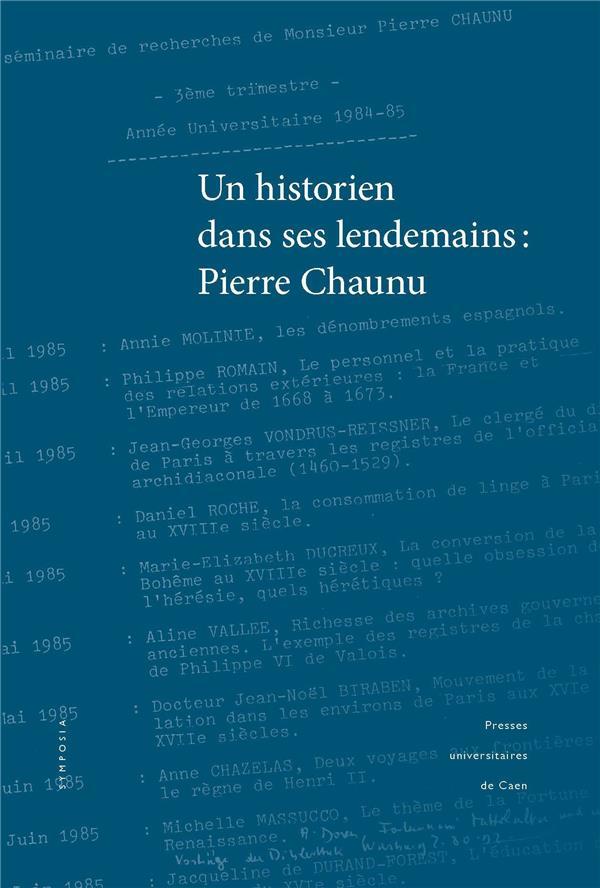 UN HISTORIEN DANS SES LENDEMAINS : PIERRE CHAUNU
