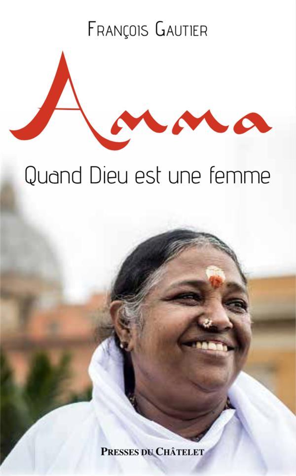 AMMA : QUAND DIEU EST UNE FEMME GAUTIER FRANCOIS PRESSES CHATELE