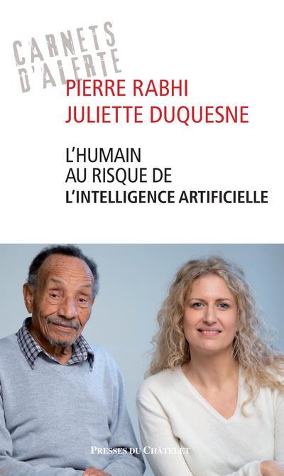 L'HUMAIN AU RISQUE DE L'INTELLIGENCE ARTIFICIELLE RABHI/DUQUESNE PRESSES CHATELE