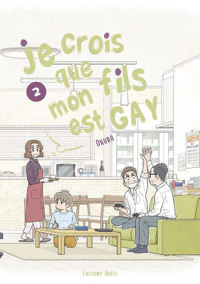 JE CROIS QUE MON FILS EST GAY T.2 OKURA  AKATA