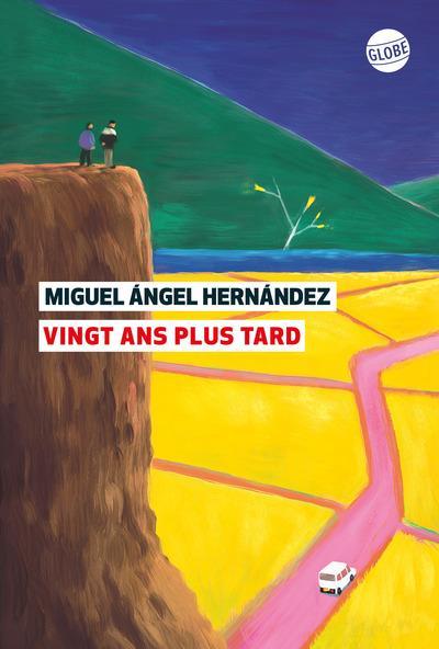 VINGT ANS PLUS TARD HERNANDEZ M A. EDITEUR GLOBE