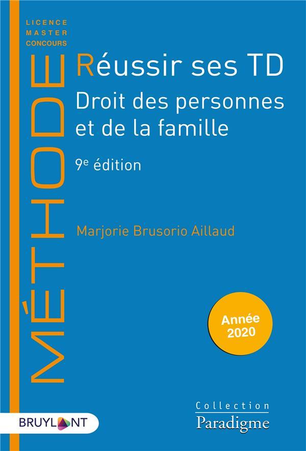 REUSSIR SES TD  -  DROIT DES PERSONNES ET DE LA FAMILLE (EDITION 2020) BRUSORIO-AILLAUD M. LARCIER