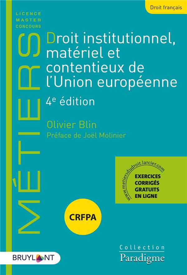DROIT INSTITUTIONNEL, MATERIEL ET CONTENTIEUX DE L'UNION EUROPEENNE (4E EDITION)