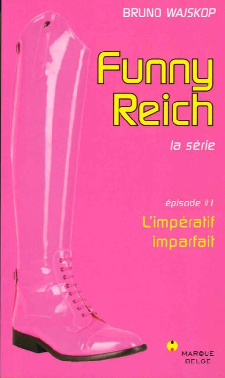 Funny Reich L'impératif imparfait Vol.1