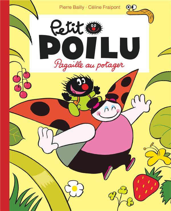 PETIT POILU POCHE - TOME 3 - PAGAILLE AU POTAGER (REEDITION) FRAIPONT, CELINE  DUPUIS JEUNESSE