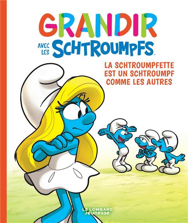 GRANDIR AVEC LES SCHTROUMPFS T.4  -  LA SCHTROUMPFETTE EST UN SCHTROUMPF COMME LES AUTRES FALZAR/DALENA LOMBARD JEUNESS