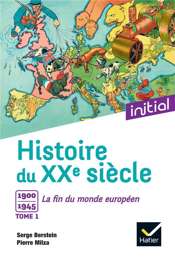 - INITIAL - HISTOIRE DU XXE SIECLE TOME 1