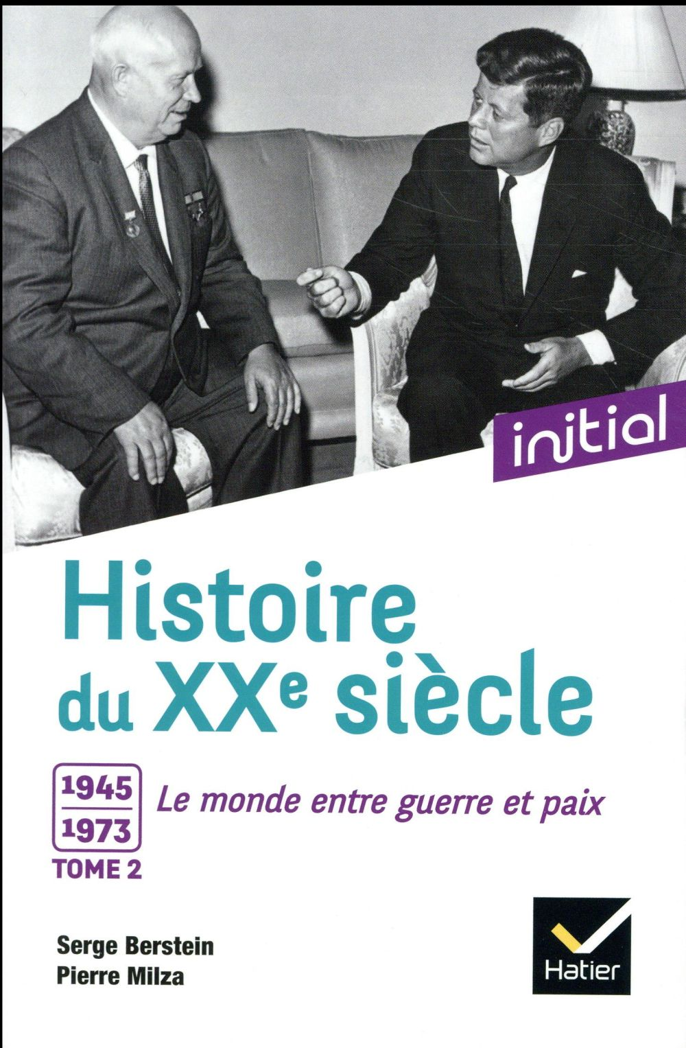 INITIAL - HISTOIRE DU XXE SIECLE TOME 2