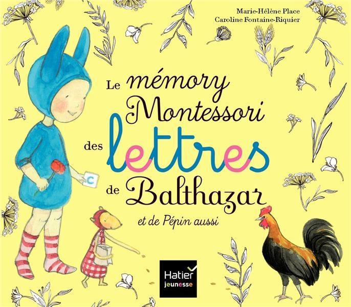 LE MEMORY MONTESSORI DES LETTRES DE BALTHAZAR ET DE PEPIN AUSSI PLACE MARIE-HELENE HATIER SCOLAIRE
