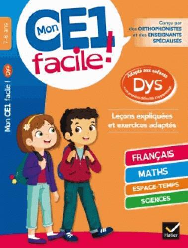MON CE1 FACILE ! ADAPTE AUX ENFANTS DYS ET EN DIFFICULTES D'APPRENTISSAGE BARGE-E+OVERZEE-M+RE HATIER SCOLAIRE