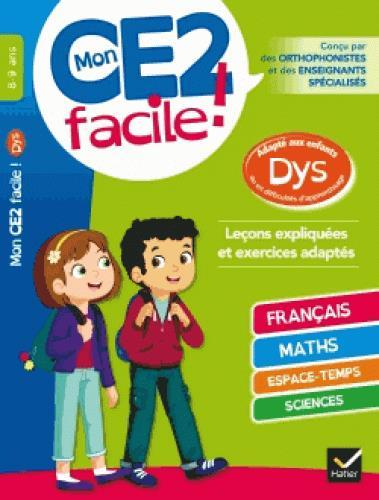 MON CE2 FACILE ! ADAPTE AUX ENFANTS DYS ET EN DIFFICULTES D'APPRENTISSAGE COLLECTIF HATIER SCOLAIRE