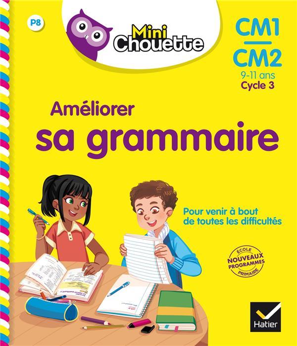 MINI CHOUETTE - AMELIORER SA GRAMMAIRE CM1/ CM2 9-11 ANS