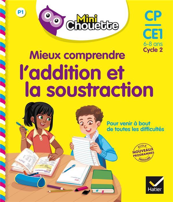 MINI CHOUETTE - MIEUX COMPRENDRE L-ADDITION ET LA SOUSTRACTION CP/CE1 6-8 ANS
