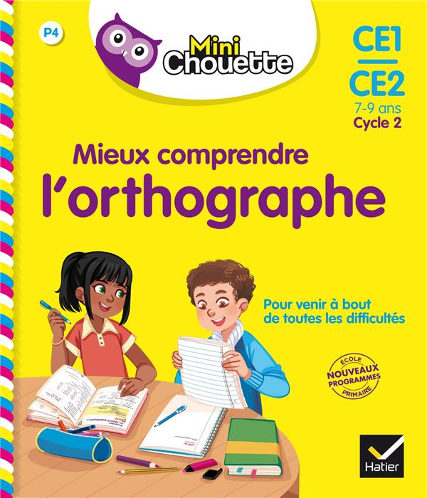 MINI CHOUETTE - MIEUX COMPRENDRE L-ORTHOGRA PHE CE1/CE2