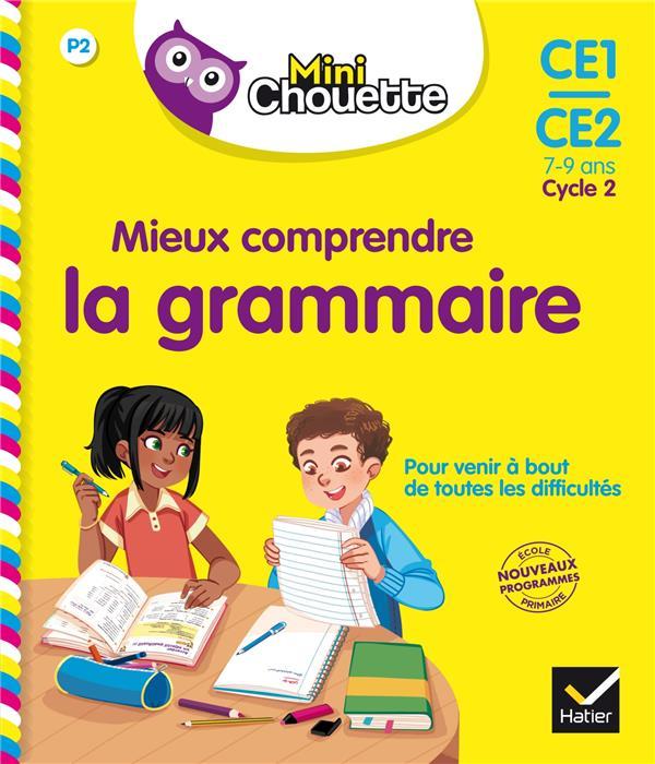 MINI CHOUETTE - MIEUX COMPRENDRE LA GRAMMAI RE CE1/CE2 7-9 ANS