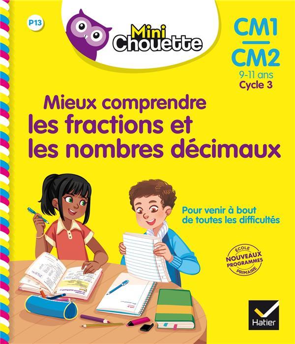 MINI CHOUETTE - MIEUX COMPRENDRE LES FRACTIONS ET LES NOMBRES DECIMAUX CM1CM2 9-11 ANS