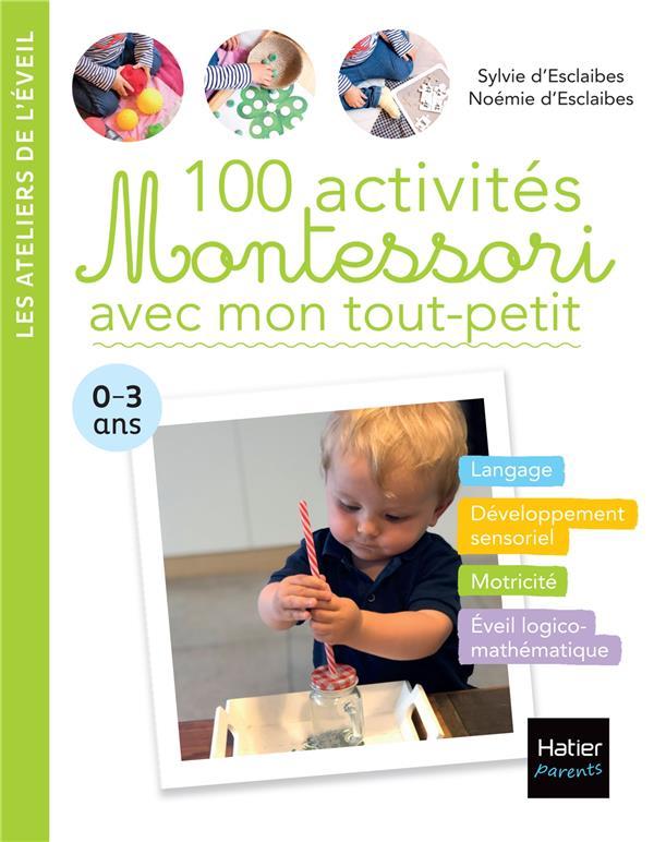 100 ACTIVITES MONTESSORI AVEC MON TOUT-PETIT