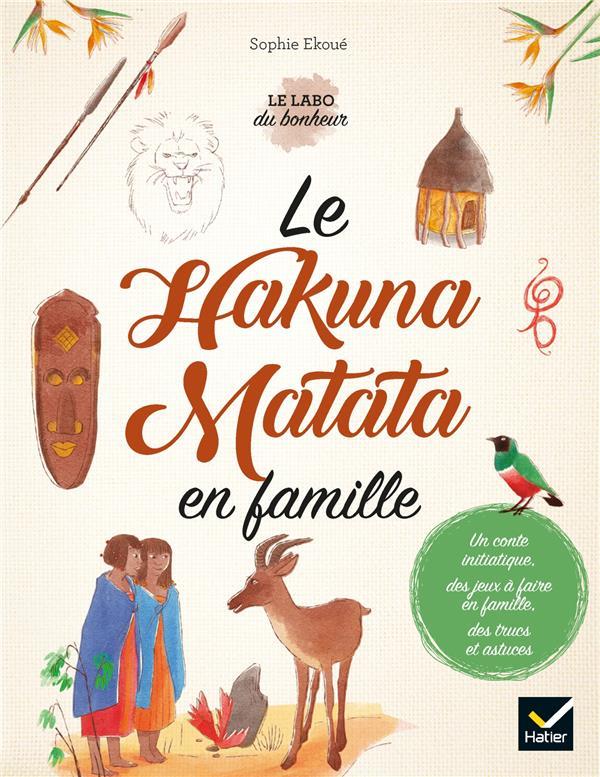 LE HAKUNA MATATA EN FAMILLE EKOUE/XENARD HATIER SCOLAIRE