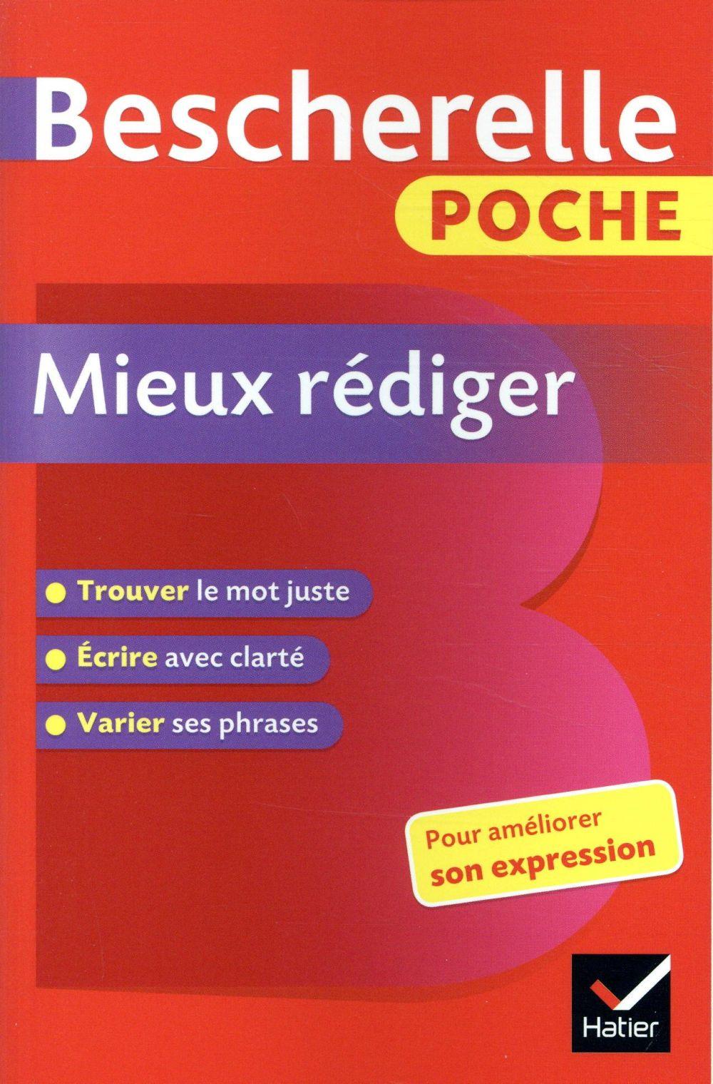 BESCHERELLE POCHE MIEUX REDIGER - L'ESSENTIEL POUR AMELIORER SON EXPRESSION LESOT ADELINE HATIER SCOLAIRE