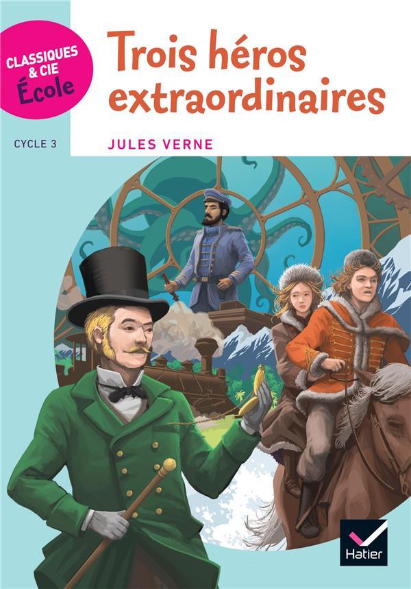 CLASSIQUES & CIE ECOLE CYCLE 3 - TROIS HEROS EXTRAORDINAIRES