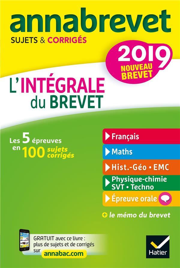 6 - ANNALES ANNABREVET 2019 L'INTEGRALE DU NOUVEAU BREVET 3E - POUR SE PREPARER AUX 4 EPREUVES ECRIT XXX HATIER SCOLAIRE