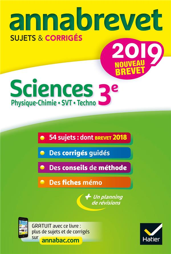 ANNALES DU BREVET ANNABREVET 2019 SCIENCES (PHYSIQUE-CHIMIE SVT TECHNOLOGIE) 3E - 54 SUJETS CORRIGES JEANNIN NADEGE HATIER SCOLAIRE