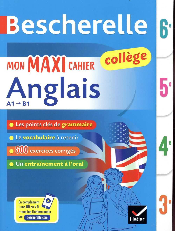 BIGNAUX JEANNE-FRANC - BESCHERELLE  -  MON MAXI CAHIER D'ANGLAIS  -  6E, 5E, 4E, 3E