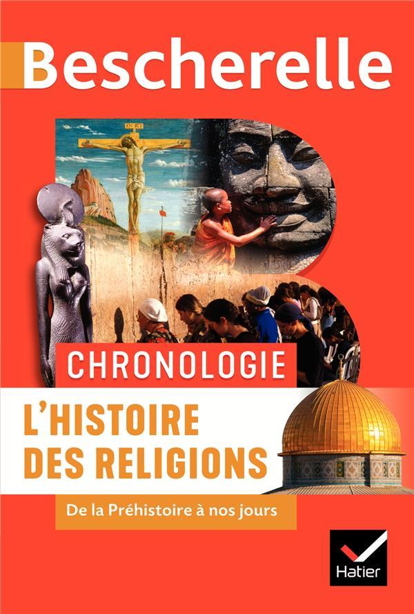 BESCHERELLE  -  CHRONOLOGIE  -  L'HISTOIRE DES RELIGIONS DE LA PREHISTOIRE A NOS JOURS CHEVALLIER/JOUBERT HATIER SCOLAIRE