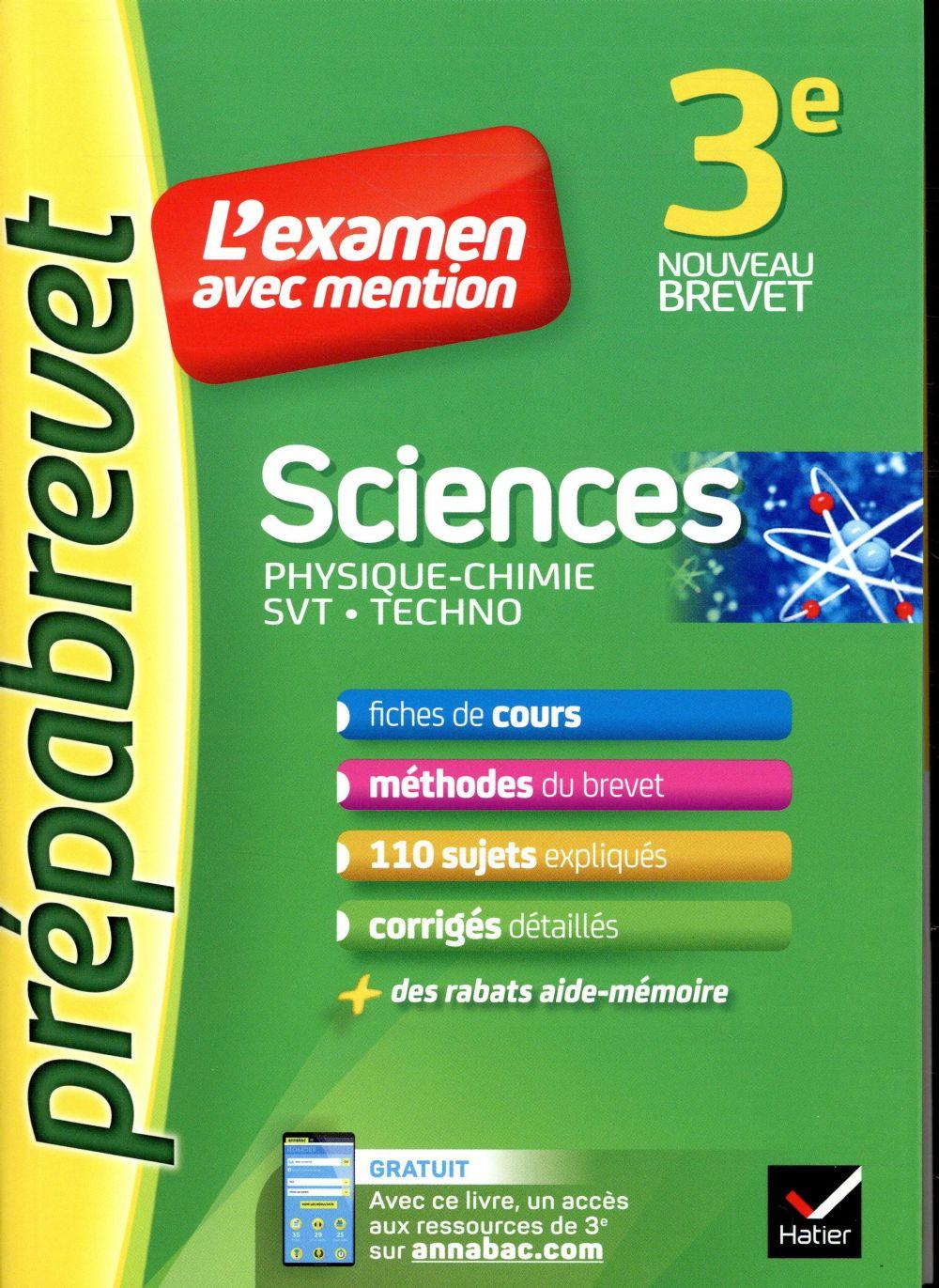 SCIENCES 3E (PHYSIQUE-CHIMIE, SVT, TECHNO) - PREPABREVET L'EXAMEN AVEC MENTION - FICHES, METHODES ET  HATIER SCOLAIRE