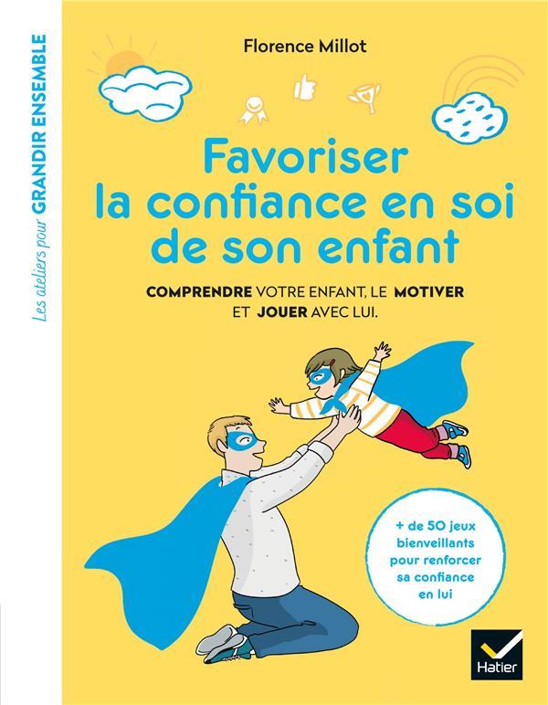 FAVORISER LA CONFIANCE EN SOI DE SON ENFANT  HATIER SCOLAIRE