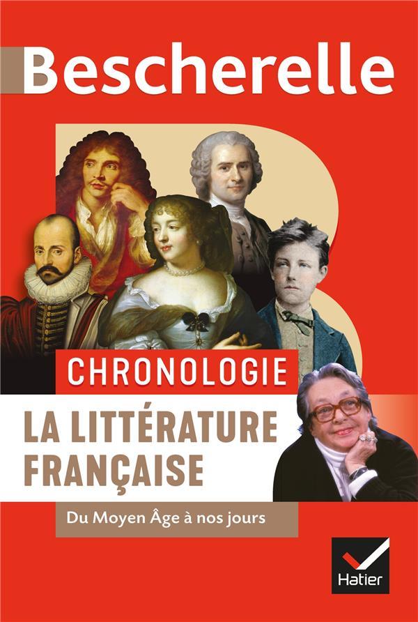 BESCHERELLE  -  CHRONOLOGIE  -  LA LITTERATURE FRANCAISE  -  DU MOYEN AGE A NOS JOURS RAULINE/ODDO/FAERBER HATIER SCOLAIRE