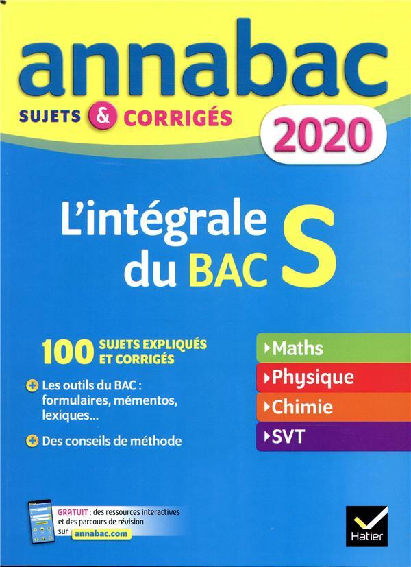 ANNABAC  -  L'INTEGRALE DU BAC S  -  SUJETS et CORRIGES (EDITION 2020) BERGERON/FRERET HATIER SCOLAIRE
