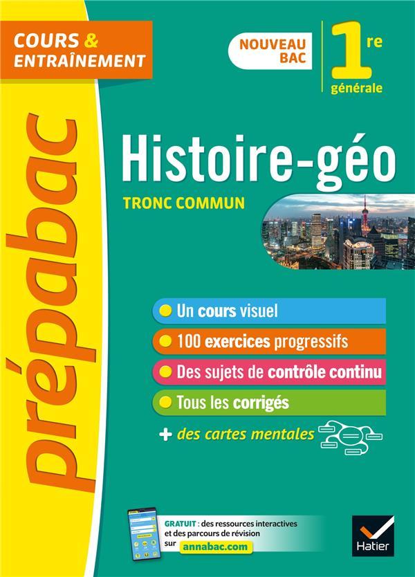 PREPABAC COURS et ENTRAINEMENT  -  HISTOIRE-GEOGRAPHIE  -  1RE, TRONC COMMUN (EDITION 2019)  GAILLARD, CECILE  HATIER SCOLAIRE