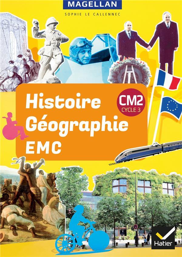 MAGELLAN  -  HISTOIRE-GEOGRAPHIE-EMC  -  CM2  -  LIVRE DE L'ELEVE (EDITION 2019) LE CALLENNEC/SZWARC HATIER SCOLAIRE
