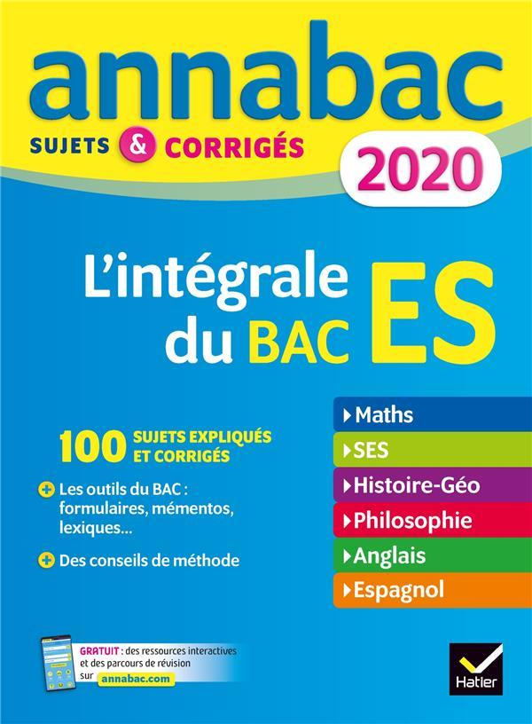 ANNABAC  -  L'INTEGRALE DU BAC ES  -  SUJETS et CORRIGES (EDITION 2020) CERQUEIRA/BIGNAUX HATIER SCOLAIRE
