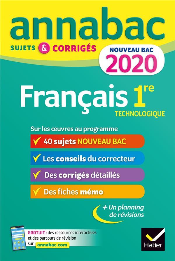 ANNABAC  -  FRANCAIS  -  1RE TECHNOLOGIQUE  -  SUJETS ET CORRIGES POUR LE NOUVEAU BAC FRANCAIS (EDITION 2020) BERNARD/DAUVIN/SPIES HATIER SCOLAIRE