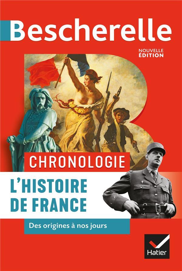 BESCHERELLE  -  CHRONOLOGIE  -  L'HISTOIRE DE FRANCE DES ORIGINES A NOS JOURS BOUREL/CHEVALLIER HATIER SCOLAIRE
