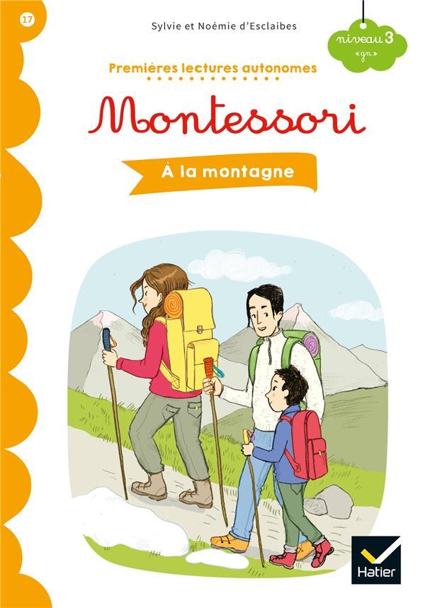 RUBINI, STEPHANIE - PREMIERES LECTURES AUTONOMES MONTESSORI T.17  -  A LA MONTAGNE