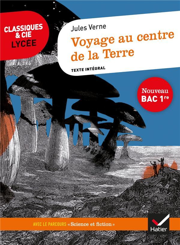 VOYAGE AU CENTRE DE LA TERRE (BAC 2020) - SUIVI DU PARCOURS  SCIENCE ET FICTION VERNE HATIER SCOLAIRE