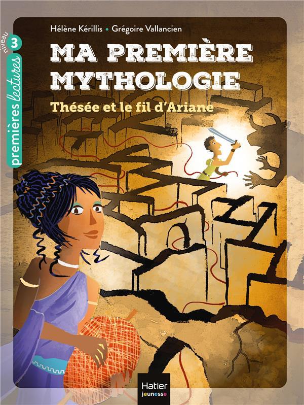 MA PREMIERE MYTHOLOGIE T.9  -  THESEE ET LE FIL D'ARIANE KERILLIS/VALLANCIEN HATIER SCOLAIRE