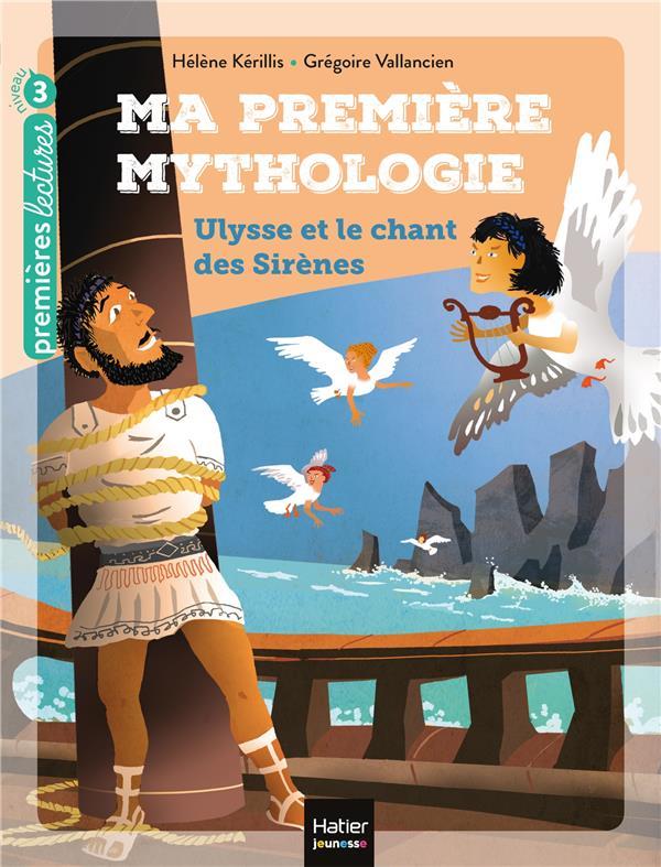 MA PREMIERE MYTHOLOGIE T.12  -  ULYSSE ET LE CHANT DES SIRENES  HATIER SCOLAIRE