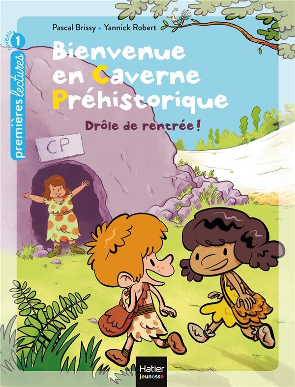 BIENVENUE EN CAVERNE PREHISTORIQUE T.1  -  DROLE DE RENTREE !  HATIER SCOLAIRE