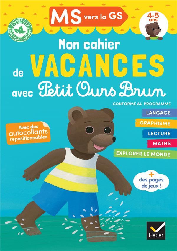 MON CAHIER DE VACANCES AVEC PETIT OURS BRUN  -  MS VERS LA GS