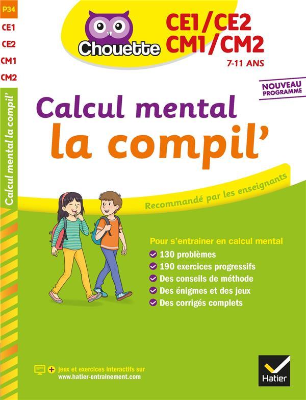 CHOUETTE  -  CALCUL MENTAL, LA COMPIL'  -  DE CE1 AU CM2 TREFFORT/CHARNAY HATIER SCOLAIRE