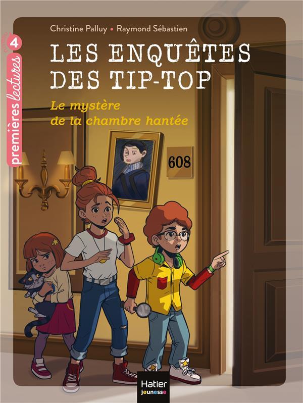 LES ENQUETES DES TIP TOP T.7  -  LE MYSTERE DE LA CHAMBRE HANTEE